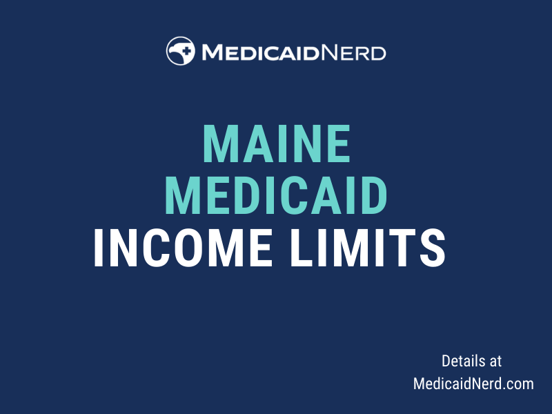 """""""What are the income limits for Medicaid in Maine?"""""""
