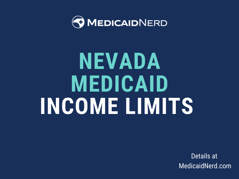 """""""What are the income limits for Medicaid in Nevada?"""""""