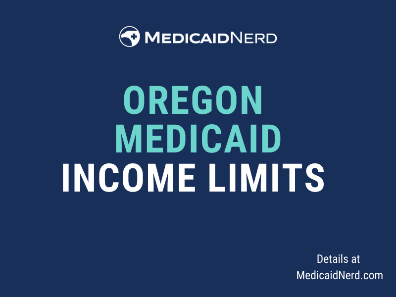 """""""What are the income limits for Medicaid in Oregon"""""""