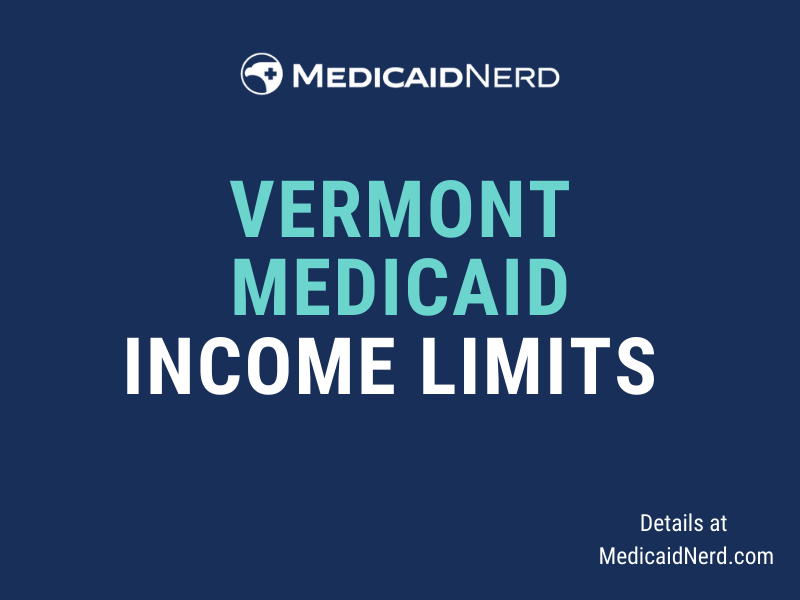 """""""What are the income limits for Medicaid in Vermont"""""""
