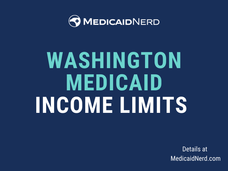 """""""What are the income limits for Medicaid in Washington"""""""
