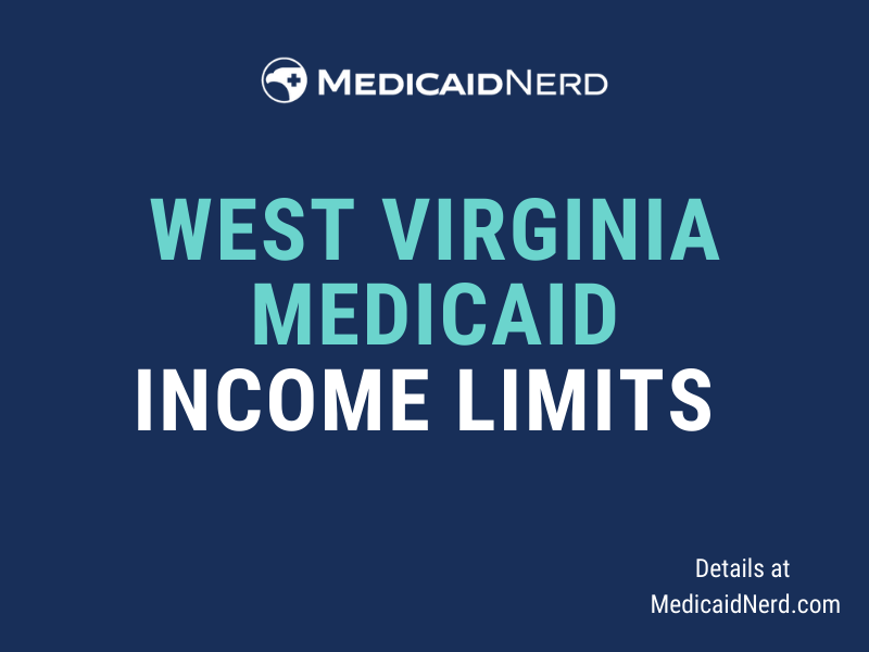 """""""What are the income limits for Medicaid in West Virginia"""""""